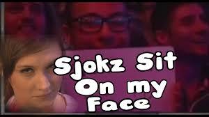 Sit On My Face Meme - sjokz sit on my face youtube