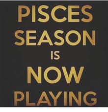 Pisces Meme - 25 best memes about pisces season pisces season memes