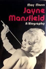 Jane Mansfield Jayne Mansfield A Biography May Mann 9780877494157 Amazon Com