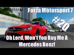 lord won t you buy me a mercedes forza motorsport 7 oh lord won t you buy me a mercedes lets