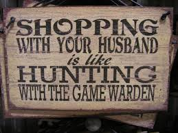 Man Cave Meme - shopping with your husband is like hunting with the game warden