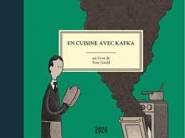 en cuisine avec en cuisine avec kafka livres télérama fr