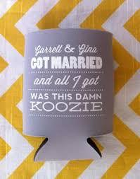 wedding gift koozies totally wedding koozies wedding saying design koozie