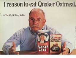 Quaker Memes - l reason to eat quaker oatmeal l it s the right thing todo instant