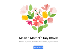 google photos can turn your pictures into a mother u0027s day movie