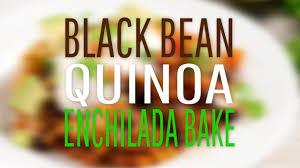 black bean quinoa enchilada bake two peas u0026 their pod