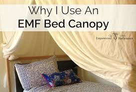 Bed Canopies Why I Use An Emf Bed Canopy