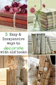 Upcycle Old Books - 5 easy ways to upcycle and decorate with vintage books life on