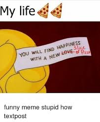 Find Funny Memes - my life happiness you will find with a new ef r2ua funny meme stupid