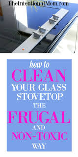Clean Cleaner best 25 stove top cleaner ideas only on pinterest glass cooktop