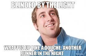 Lyrics To Blinded By The Light Manfred Mann Top 10 Misheard Lyrics Deuce Or Ausbury Com