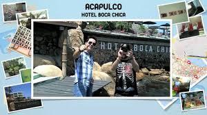 hotel boca chica acapulco youtube