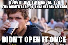 Electrical Engineering Meme - passed the fundamentals of engineering exam in electrical