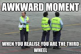 Third Wheel Meme - awkward moment when you realise you are the third wheel awkward