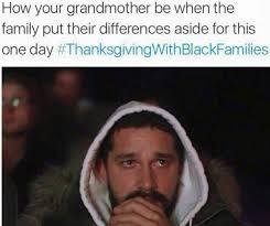 Meme Grandmother - 50 thanksgiving with black families thanksgiving clapback memes