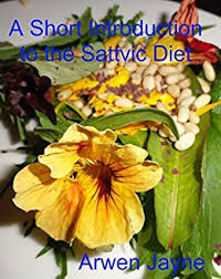 a short introduction to the sattvic diet a diet for the mind