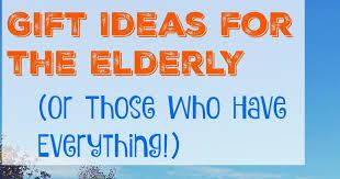 gift ideas for elderly books bargains blessings gift ideas for the senior citizens the