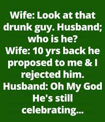 wife look at that drunk guy marriage jokes