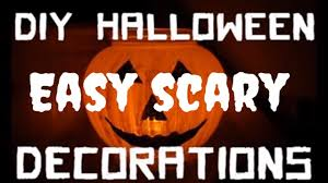 home made halloween decorations 35 incredible easy scary halloween decorations diy youtube