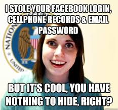 Cell Tech Meme - overly attached nsa girlfriend by xxweareanonymousxx on deviantart
