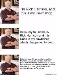 Rick Harrison Meme Generator - and this is my memeshop imgflip