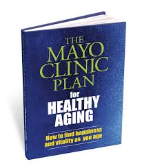 the mayo clinic plan for healthy aging mayo clinic 9781893005396