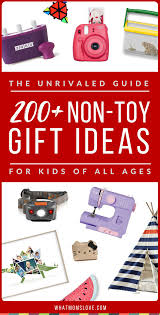 the unrivaled guide to non toy gifts 200 presents for kids of