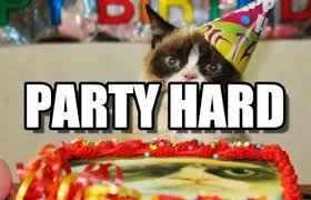 Party Hard Meme - party hard grumpy cat birthday meme on memegen