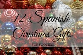 christmas gifts for 12 christmas gifts for foodies an insider s spain travel