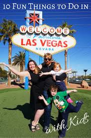 fun things to do in nevada 10 fun things to do in las vegas with kids fun things vegas and