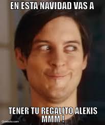 Alexis Meme - en esta navidad vas a tener memes en quebolu