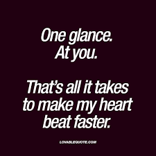 Thank You Love Quotes For Her by One Glance At You That U0027s All It Takes To Make My Heart Beat