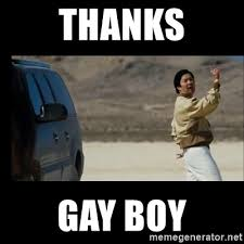 Gay Meme Generator - thanks gay boy the hangover meme generator