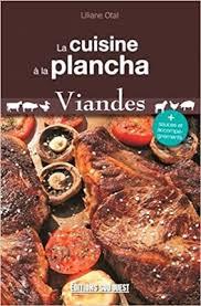 cuisine à la plancha cuisine à la plancha viandes by liliane otal pdf