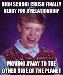 Moving Away Meme - high school crush finally ready for a relationship moving away to