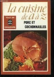 la cuisine de az 9782253014126 cuisine de a z 20 porc et cochonailles abebooks