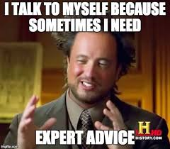 Advice Memes - ancient aliens meme imgflip