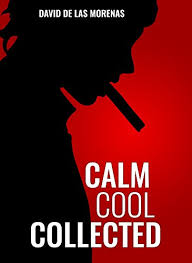 calm cool collected calm cool collected how to demolish stress master anxiety and