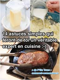 astuces de cuisine 14 astuces très simples qui feront de toi un véritable expert en