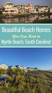best 25 myrtle beach house rentals ideas on pinterest hotels on