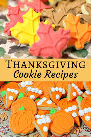 thanksgiving cookie recipes thanksgiving traditions