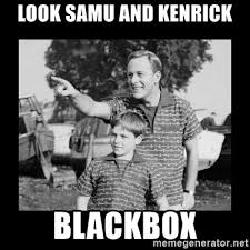 Black Box Meme - look samu and kenrick blackbox look son a faggot meme generator