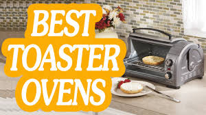 Small Toaster Oven Reviews 10 Best Toaster Ovens Reviews 2017 By Kitchenzon Youtube