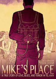 mike u0027s place a true story of love blues and terror in tel aviv