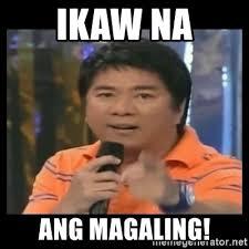 Ikaw Na Meme - ikaw na ang magaling you don t do that to me meme meme generator