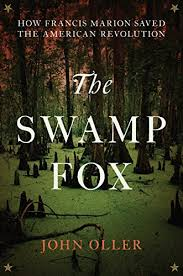 Armchair Revolutionary Amazon Com The Swamp Fox How Francis Marion Saved The American