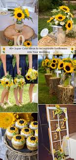 sunflower wedding ideas 40 cool ideas to incorporate sunflowers to your wedding