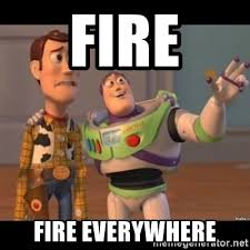 Fire Fire Everywhere Buzz Lightyear Meme Meme Generator - fire fire everywhere buzz lightyear meme fixd meme generator