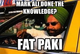 Taxi Driver Meme - mark ali done the knowledge fat paki sikh taxi driver meme