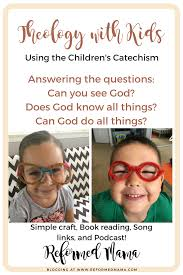 children u0027s catechism questions 11 13 theology for kids plus a